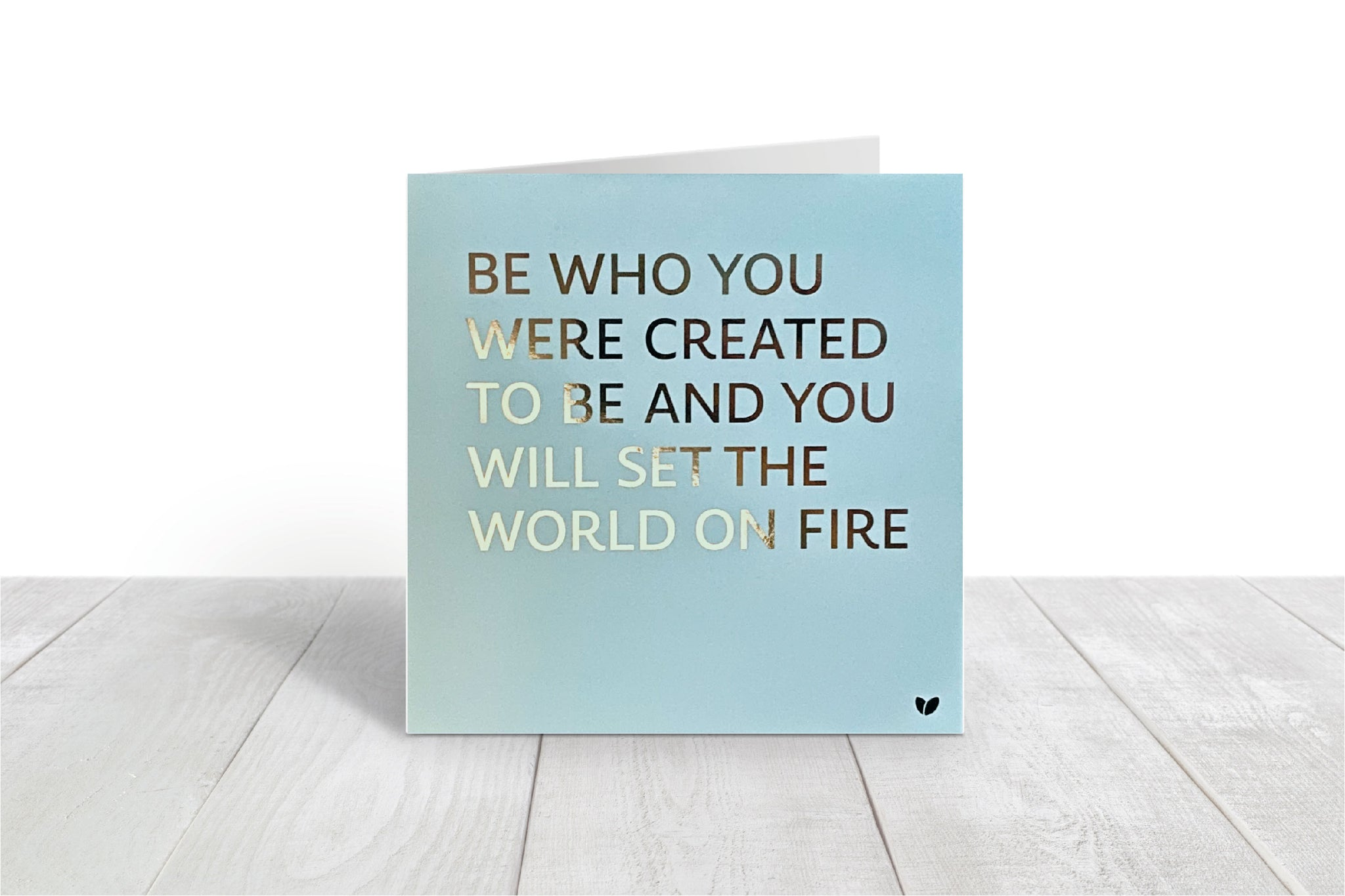 Be Who You Were Created to be blue greeting card