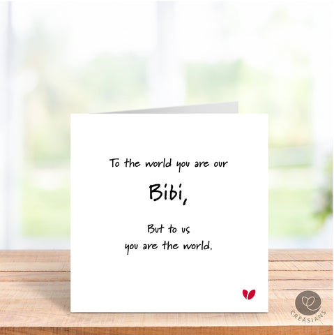 To the world you are our Bibi, but to us you are the world - Mothers Day card