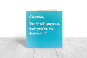 Chacha you're my favourite greeting card