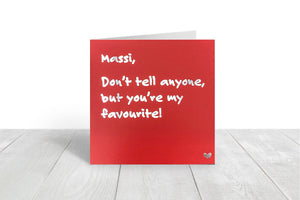 Massi you're my favourite greeting card