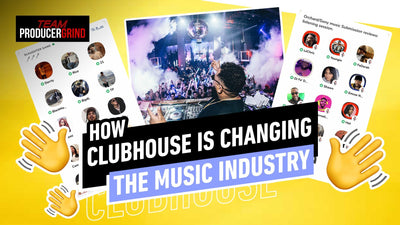 How CLUBHOUSE Changed the Music Industry