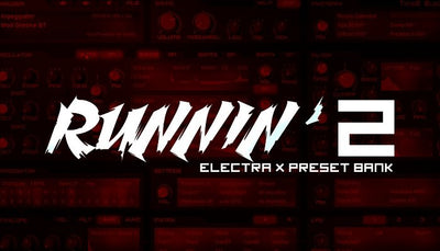 Runnin 2 ElectraX Preset Bank (Free Download)