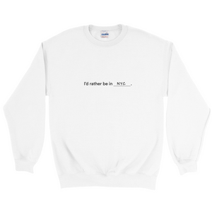 "White  polyester and cotton sweatshirt with a white graphic on the front, with the words ""I'd rather be in NYC"""