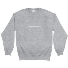 "Load image into Gallery viewer, Grey  polyester and cotton sweatshirt with a white graphic font on the front, saying ""vacation mode"""