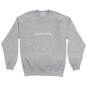 "Grey  polyester and cotton sweatshirt with a white graphic font on the front, saying ""vacation mode"""