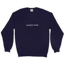 "Load image into Gallery viewer, Navy polyester and cotton sweatshirt with a white graphic font on the front, saying ""vacation mode"""