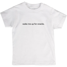 "Load image into Gallery viewer, white kids cotton t-shirt with the words ""wake me up for snacks"" written in black font colour"