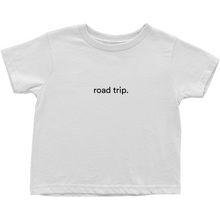 "Load image into Gallery viewer, White toddler cotton t-shirt with the words ""road trip"" written in black font colour"