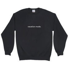 "Load image into Gallery viewer, Black polyester and cotton sweatshirt with a white graphic font on the front, saying ""vacation mode"""