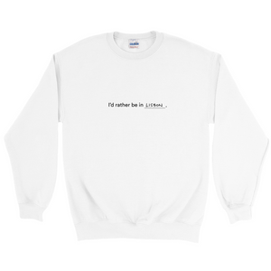 "White polyester and cotton crewneck with the words ""I'd rather be in Lisbon"" in black font written on the front"