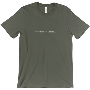 "Army green 100% cotton jersey soft T-shirt with the words ""I'd rather be in Tokyo"" in white font colour on front center"