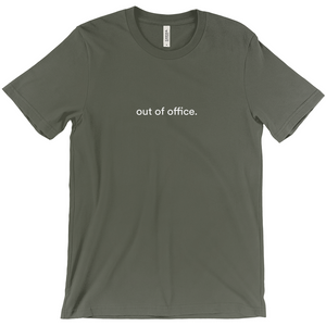 "Army green 100% cotton jersey soft T-shirt with the words ""out of office"" on front in white font"