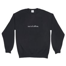 "Load image into Gallery viewer, Black cotton and polyester crewneck with white graphic writing on the front saying ""out of office"""