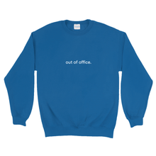 "Load image into Gallery viewer, Blue cotton and polyester crewneck with white graphic writing on the front saying ""out of office"""