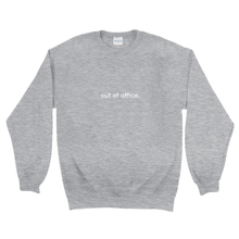 "Load image into Gallery viewer, Grey cotton and polyester crewneck with white graphic writing on the front saying ""out of office"""