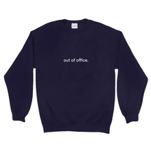 "Load image into Gallery viewer, Navy cotton and polyester crewneck with white graphic writing on the front saying ""out of office"""