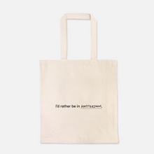 Load image into Gallery viewer, I'd Rather Be in Amsterdam Tote Bag