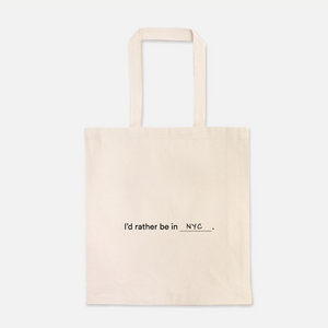 I'd Rather Be in NYC Tote Bag