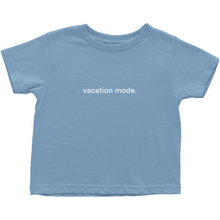 "Load image into Gallery viewer, Blue toddler t-shirt with ""vacation mode"" in white font colour on the front"