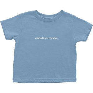 "Blue toddler t-shirt with ""vacation mode"" in white font colour on the front"