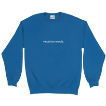 "Load image into Gallery viewer, blue polyester and cotton sweatshirt with a white graphic font on the front, saying ""vacation mode"""