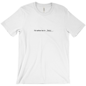 "White 100% cotton jersey soft T-shirt with the words ""I'd rather be in Paris"" in black font colour on front center"