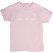 "Load image into Gallery viewer, pink kids cotton t-shirt with the words ""wake me up for snacks"" written in white font colour"