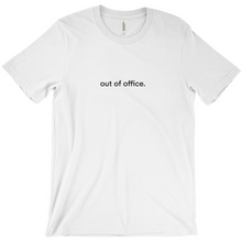 "Load image into Gallery viewer, white 100% cotton jersey soft T-shirt with the words ""out of office"" on front in black font"