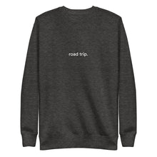 Load image into Gallery viewer, Road Trip Crewneck