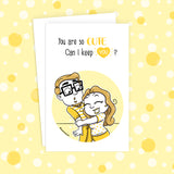 Can I Keep You Greeting Card - SketchedUp20