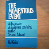 The Momentous Event: A discussion of Scripture teaching on the Second Advent