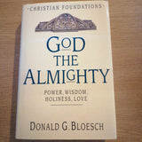 God the Almighty: Power, Wisdom, Holiness, Love