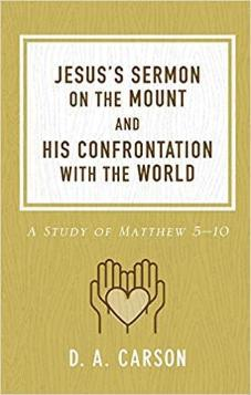 Jesus's Sermon on the Mount and His Confrontation with the World (Repackaged edition)
