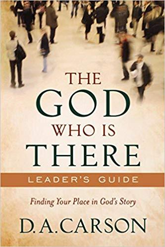 The God Who Is There - Leader's Guide