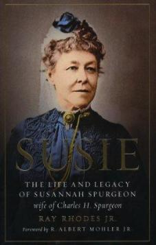 Susie - The Life and Legacy of Susannah Spurgeon