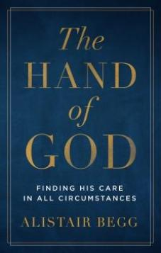 The Hand of God: Finding His Care in All Circumstances