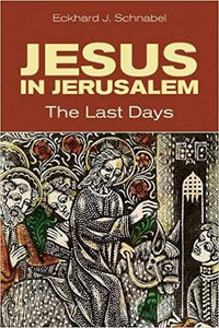 Jesus in Jerusalem - The Last Days