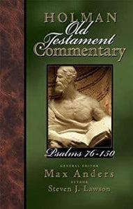Holman Old Testament Commentaries Psalms 76-150