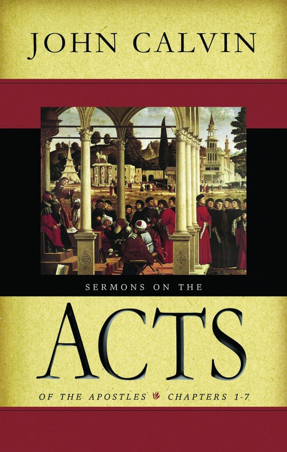 Sermons on the Acts Chapters 1-7