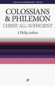 Colossians & Philemon - Christ All-Sufficient