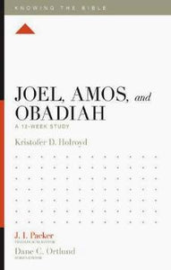 Knowing the Bible - Joel, Amos & Obadiah