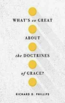 What's So Great about the Doctrines of Grace