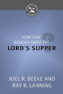 How Can I Benefit from the Lord's Supper?