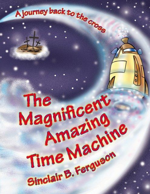 The Magnificient Amazing Time Machine