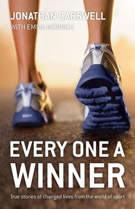 Every One A Winner True: Stories of Changed Lives from the World of Sport
