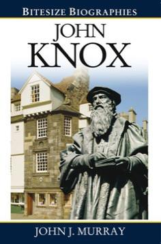John Knox (Bitesize Biographies)