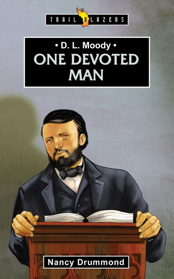 D. L. Moody: One Devoted Man