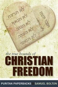 The True Bounds of Christian Freedom
