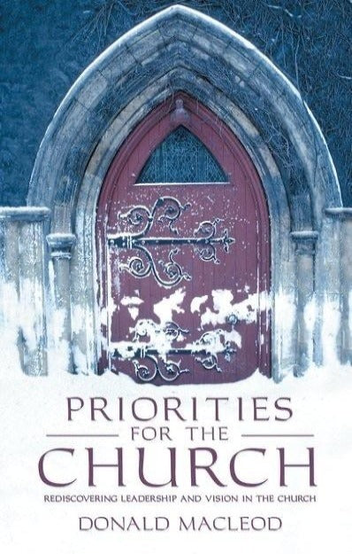 Priorities For The Church: Rediscovering Leadership and Vision In The Church