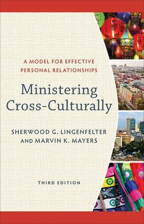Ministering Cross-Culturally A Model For Effective Personal Relationships